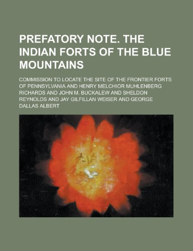 Blue Mountain Pennsylvania (Prefatory Note. the Indian Forts of the Blue Mountains)
