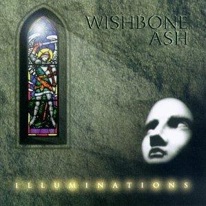 Illuminations by Wishbone Ash (1996-11-19)