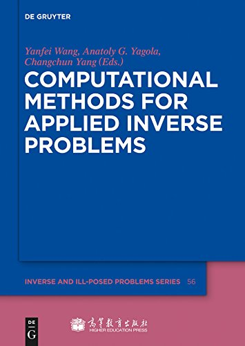 Computational Methods for Applied Inverse Problems (Inverse and Ill-Posed Problems Series Book 56) (English Edition)