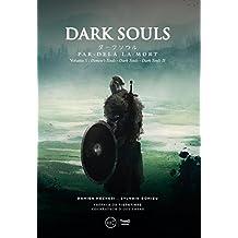 Dark Souls. Par-delà la mort: Volume 1- Demon's Souls, Darks Souls et Dark Souls II