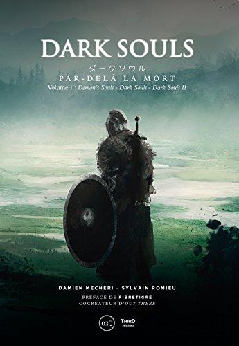 Dark Souls. Par-delà la mort: Volume 1- Demon's Souls, Darks Souls et Dark Souls II (RPG) par Damien Mecheri