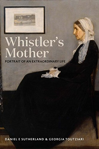 Whistler's Mother: Portrait of an Extraordinary Life (19th Century American Painters)