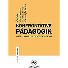 Konfrontative Pädagogik: Intervention durch Konfrontation (Centaurus Paper Apps)