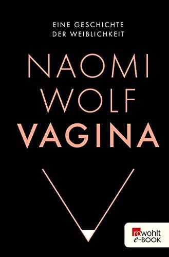 Vagina: Eine Geschichte der Weiblichkeit