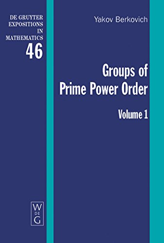Yakov Berkovich; Zvonimir Janko: Groups of Prime Power Order. Volume 1 (De Gruyter Expositions in Mathematics Book 46) (English Edition)