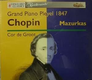 Chopin - Mazurkas - Cor de Groot - Grand Piano Pleyel 1847 - 2-CD Set