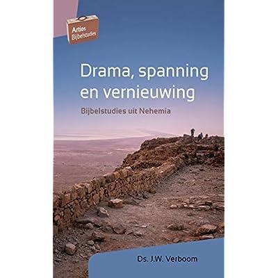 Drama, spanning en vernieuwing: Bijbelstudies uit Nehemia