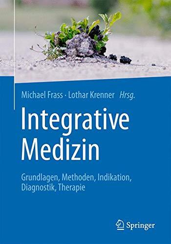 Integrative Medizin: Evidenzbasierte komplementärmedizinische Methoden