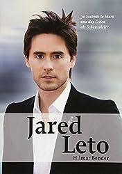 Jared Leto: 30 Seconds to Mars und das Leben als Schauspieler