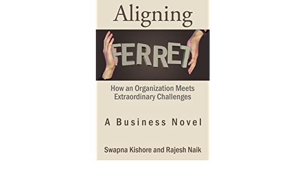 Aligning Ferret: How an Organization Meets Extraordinary Challenges