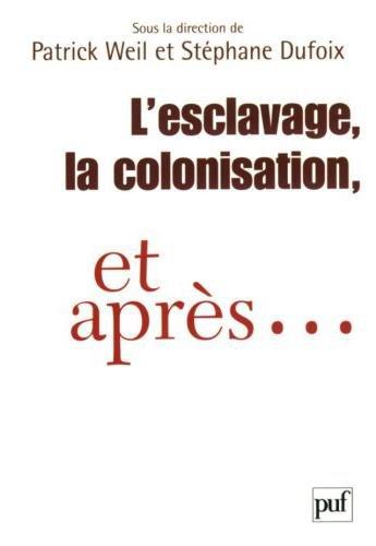 L'esclavage, la colonisation, et après... : France, Etats-Unis, Grande-Bretagne