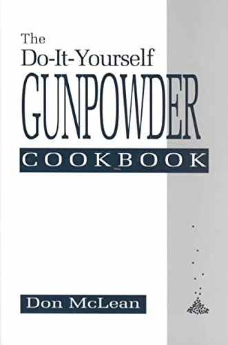 [(The Do-it-yourself Gunpowder Cookbook)] [By (author) Don McLean] published on (July, 1992)