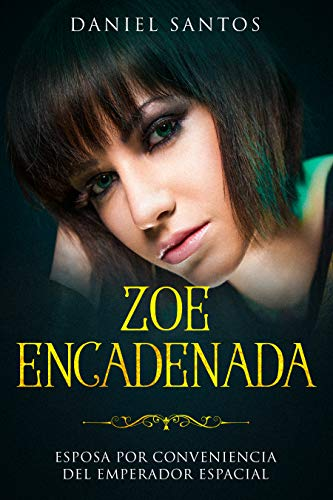 Zoe Encadenada de Daniel Santos