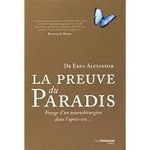 La preuve du paradis : Voyage d'un neurochirurgien dans l'après-vie...