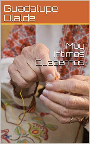 Muy Intimos Quadernos por Guadalupe Olalde