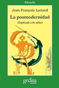 La posmodernidad par Jean-Fran?Is Lyotard