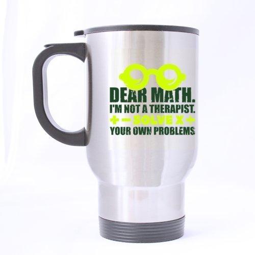Funny Dear Math Je suis pas un Thérapeute Slove votre propre problème Mug de voyage Sliver 396,9 gram/100% en acier inoxydable personnalisés à café/thé Mug – Meilleur Choix de cadeau pour anniversaire/Noël/Nouvel An/les étudiants par Funny Motif tasses