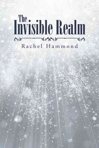 [The Invisible Realm] (By (author) Rachel Hammond) [published: November, 2015]