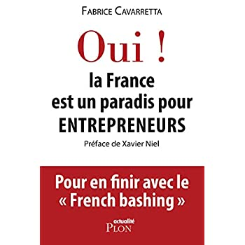 Oui, la France est un paradis pour entrepreneurs