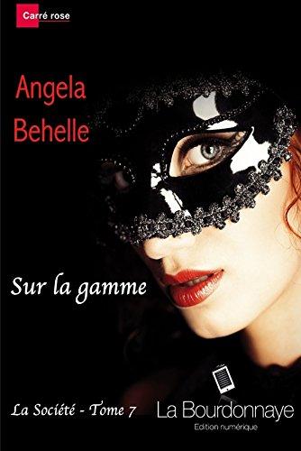 Sur La Gamme (La Societe - Tome 7) par Angela Behelle