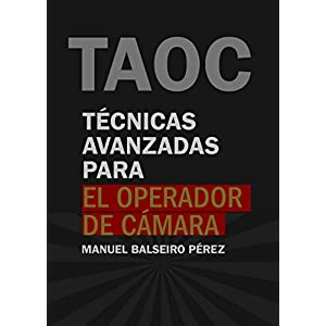 Técnicas avanzadas para el operador de cámara (TECNICATV.COM nº 1)