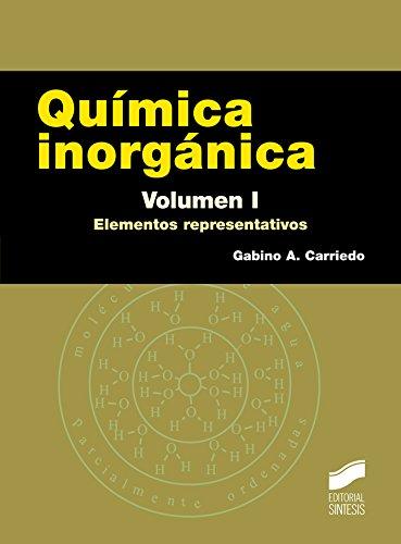 Química inorgánica. Volumen 1: Elementos representativos (Ciencias Químicas nº 7) por Gabino A. Carriedo