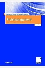 Preismanagement: Strategie - Analyse - Entscheidung - Umsetzung Hardcover