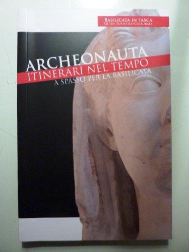Basilicata in tasca - ARCHEONAUTA, Itinerari nel Tempo. A spasso per la Basilicata