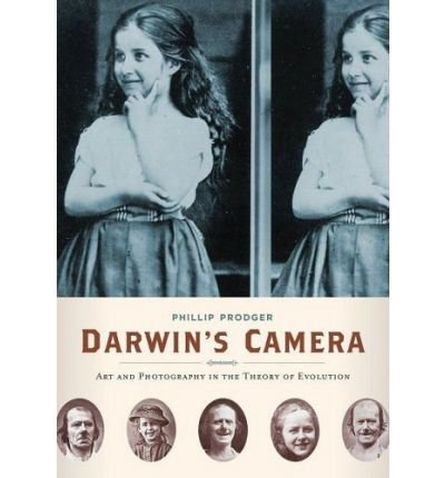 [(Darwin's Camera: Art and Photography in the Theory of Evolution )] [Author: Phillip Prodger] [Oct-2009]