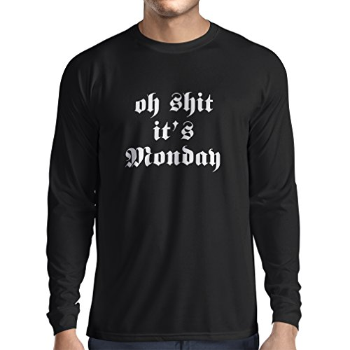 T-shirt manica lunga da uomo Oh Shit its Monday I hate mondays (XX-Large Nero Fluorescente)