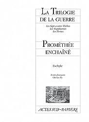 La Trilogie de la guerre suivi de Prométhée enchaîné