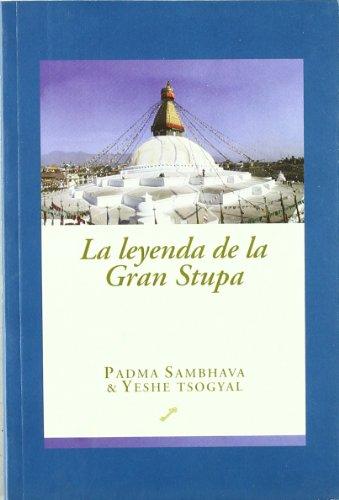 La leyenda de la gran estupa : la historia de la vida del gurú nacido del loto