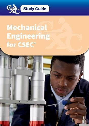 CXC Study Guide: Mechanical Engineering for CSEC: A CXC Study Guide