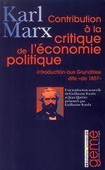Contribution à la critique de l'économie politique - Introduction à la critique de l'économie politique dite