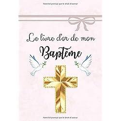 Le livre d'or de mon baptême: Livre d'or pour un baptême | fille | Elégant papier blanc | 80 pages (lignées et non-lignées) avec mini-illustrations | Format 25,4 X 17,78 cm
