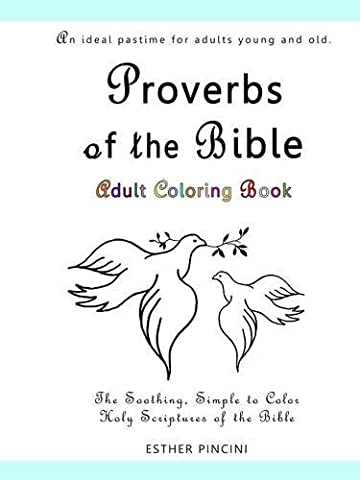 Proverbs of the Bible Adult Coloring Book: The Soothing, Simple to Color, Holy Scriptures of the Bible