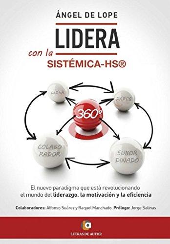 LIDERA con la Sistémica-HS® 360º por Ángel de Lope