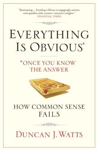 Everything is Obvious: Why Common Sense is Nonsense by Watts, Duncan J. (March 1, 2012) Paperback