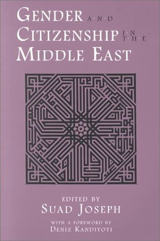 Gender and Citizenship in the Middle East (Contemporary Issues in the Middle East) by Suad Joseph (2000-11-01)