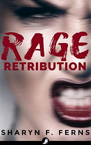 Rage: Retribution: (Not a femdom story) (English Edition)
