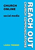 Church Online Social Media (Reach Out: Church Communications)