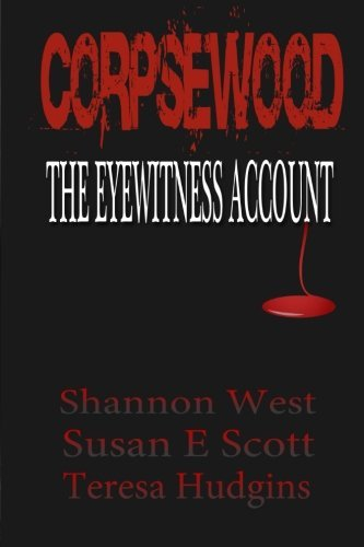 Corpsewood: The Eyewitness Account by Shannon West (2015-10-26)