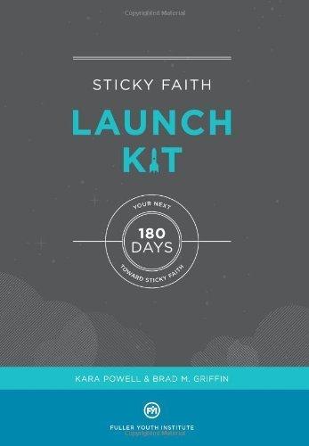 Sticky Faith Launch Kit: Your Next 180 Days Toward Sticky Faith by Kara Powell (2013-10-07)