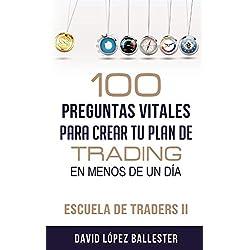 Escuela de Traders II: 100 preguntas vitales para crear tu plan de trading en menos de un día