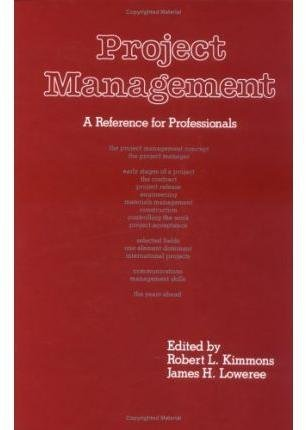 [(Project Management : A Reference for Professionals)] [By (author) Robert L. Kimmons ] published on (June, 1989)
