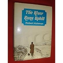 The River Runs Uphill