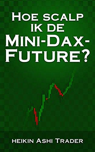Hoe scalp ik de Mini- DAX-Future? (Dutch Edition)