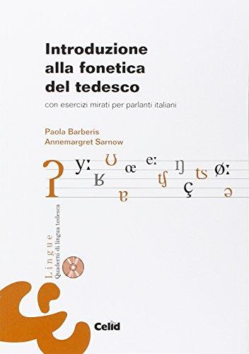 Introduzione alla fonetica del tedesco. Con esercizi mirati per parlanti italiani. Con CD-ROM