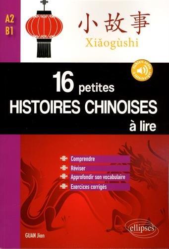 16 Petites Histoires Chinoises a Lire Exercices Corriges Comprendre Reviser Appronfondir Vocabulaire