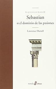 Sebastian o el dominio de las pasiones par Lawrence Durrell
